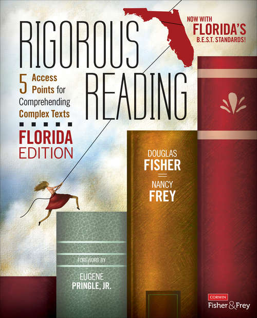 Rigorous Reading, Florida Edition: 5 Access Points for Comprehending Complex Texts (Corwin Literacy)