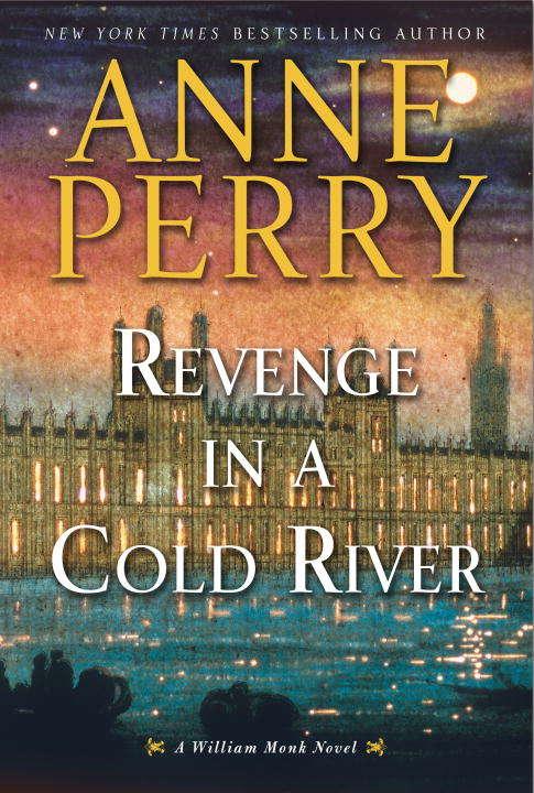 Revenge in a Cold River: A William Monk Novel