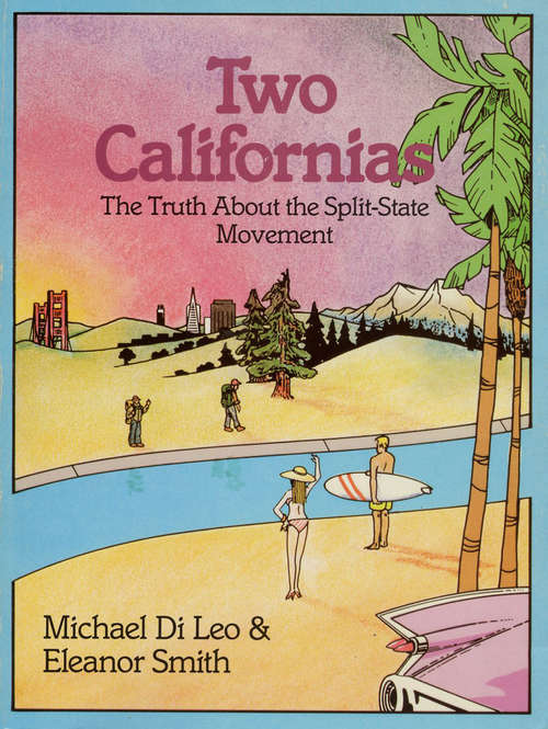 Two Californias: The Myths And Realities Of A State Divided Against Itself