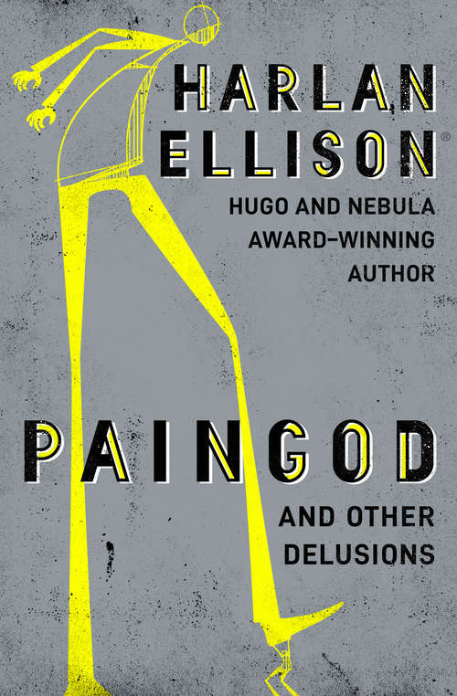 Paingod and Other Delusions: And Other Delusions
