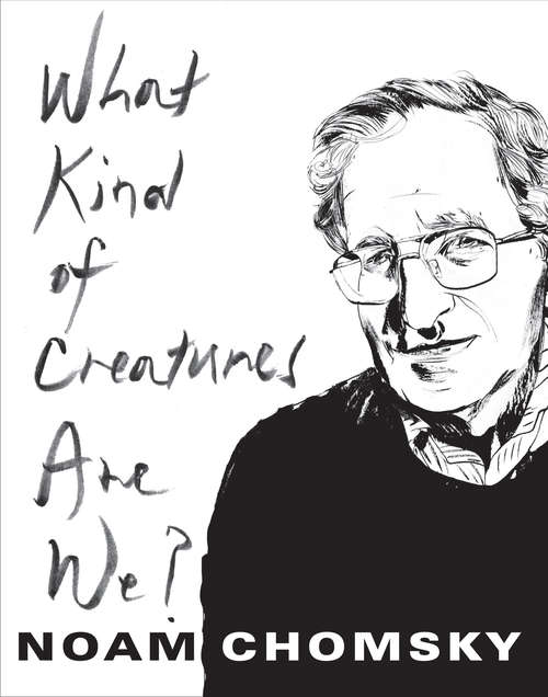 What Kind of Creatures Are We? (Columbia Themes in Philosophy)