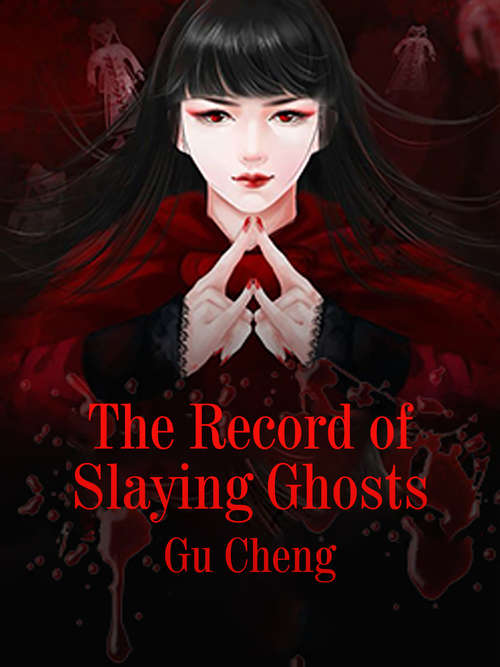 The Record of Slaying Ghosts: Volume 1 (Volume 1 #1)