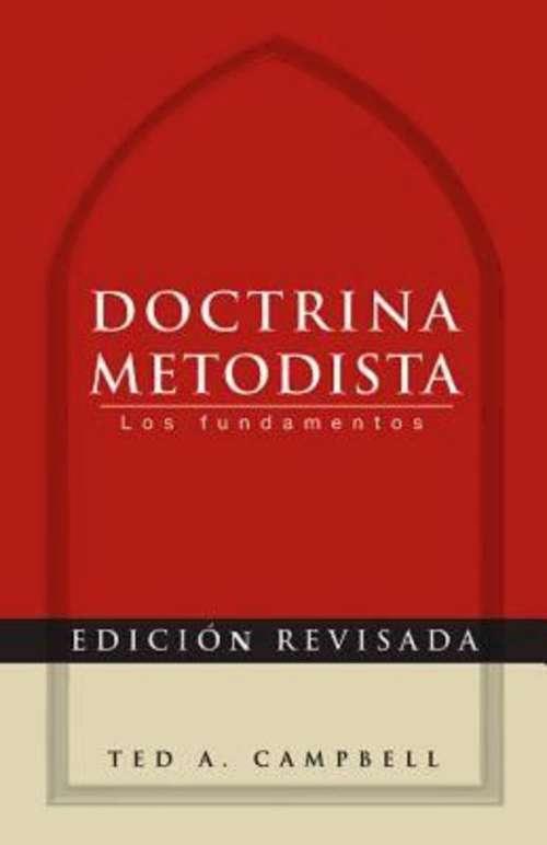 Doctrina Metodista (Methodist Doctrine) - Spanish edition: Los fundamentos