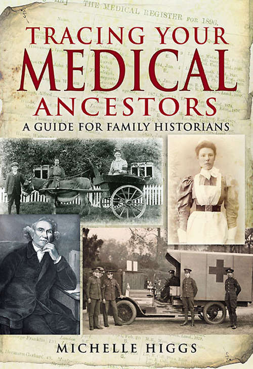 Tracing Your Medical Ancestors: A Guide for Family Historians (Tracing Your Ancestors)