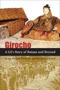 Girocho: A GI's Story of Bataan and Beyond