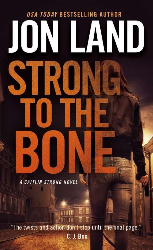 Strong to the Bone: A Caitlin Strong Novel (Caitlin Strong Novels #9)