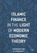 Islamic Finance in the Light of Modern Economic Theory