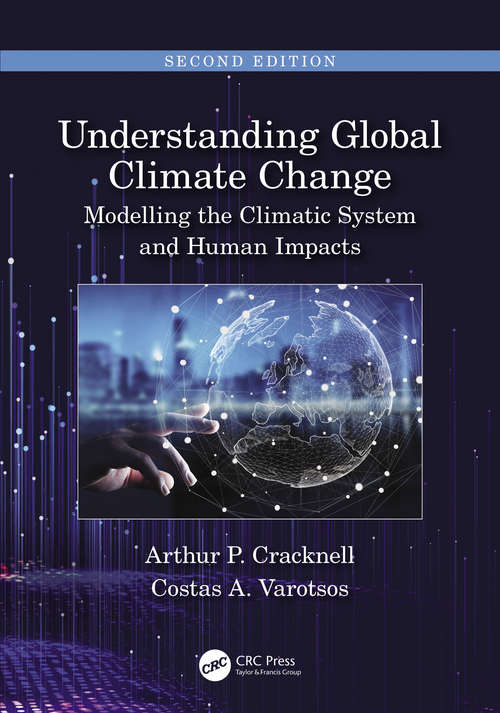 Understanding Global Climate Change: Modelling the Climatic System and Human Impacts
