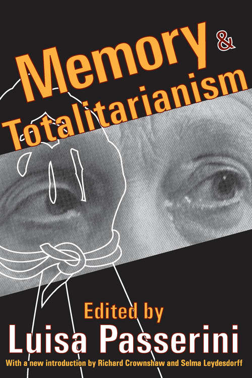 Memory and Totalitarianism (International Yearbook Of Oral History And Life Stories Ser.)