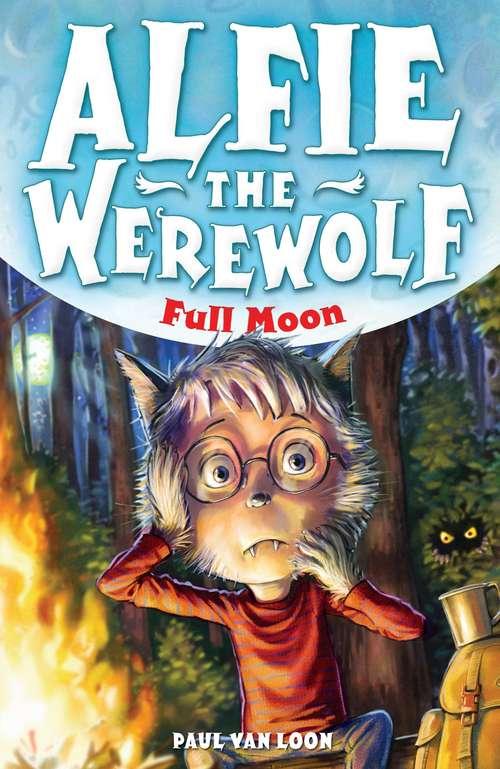 Alfie the Werewolf: Full Moon