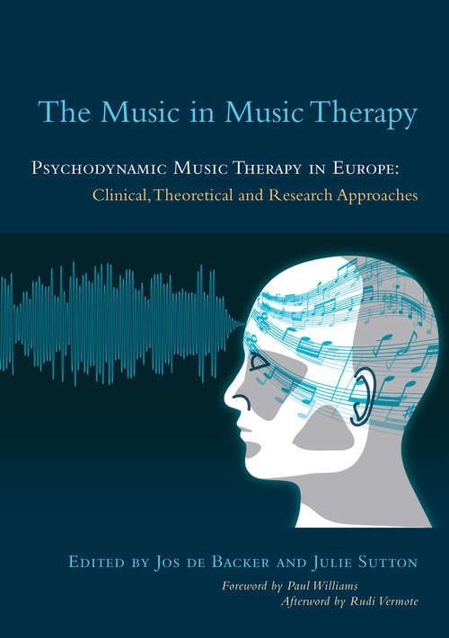 The Music in Music Therapy: Clinical, Theoretical and Research Approaches