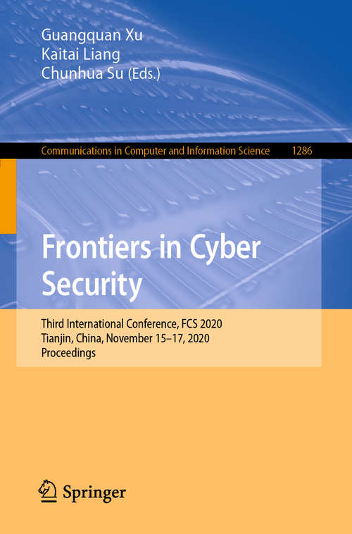 Frontiers in Cyber Security: Third International Conference, FCS 2020, Tianjin, China, November 15–17, 2020, Proceedings (Communications in Computer and Information Science #1286)