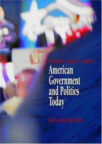 American Government and Politics Today (2005-2006 Edition)