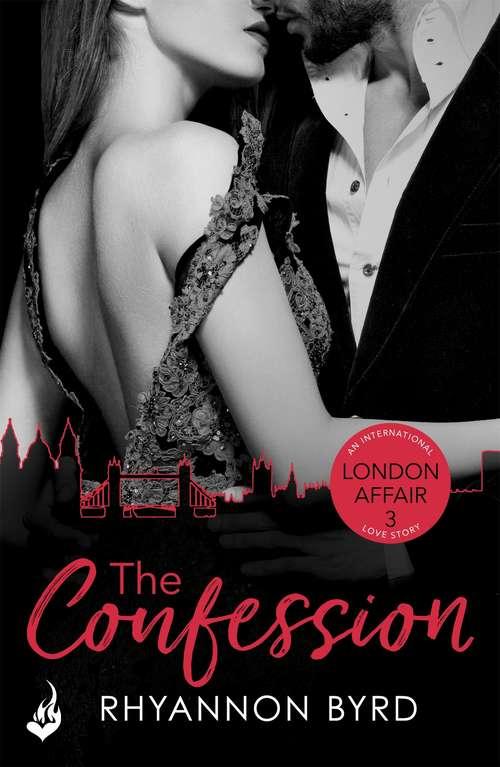 The Confession: London Affair Part 3