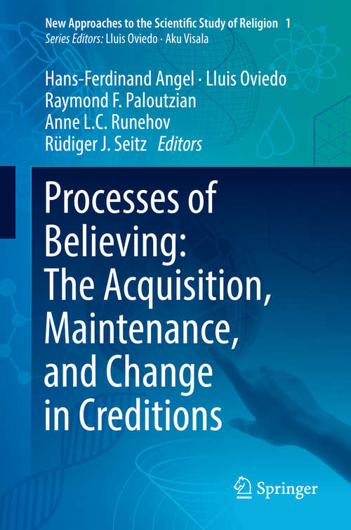 Processes of Believing: The Acquisition, Maintenance, and Change in Creditions
