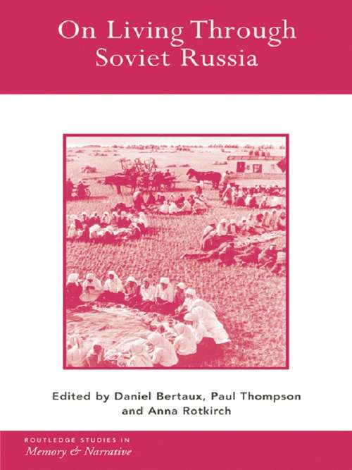On Living Through Soviet Russia (Routledge Studies in Memory and Narrative #Vol. 13)