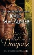 The Unbearable Lightness of Dragons (A Novel of the Light Dragons)