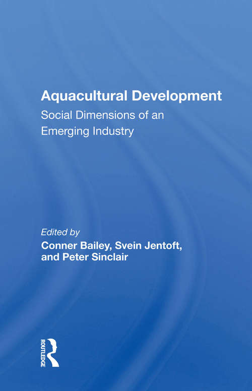 Aquacultural Development: Social Dimensions Of An Emerging Industry