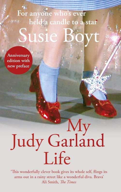 My Judy Garland Life: A Memoir