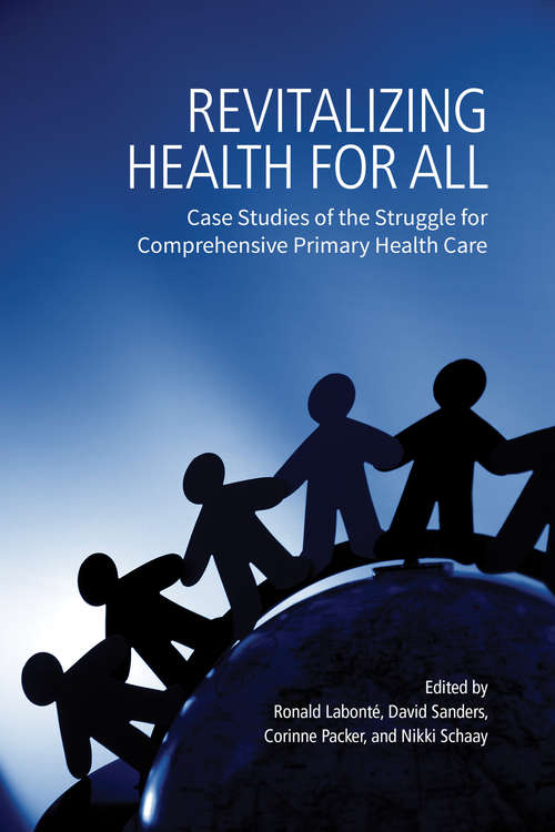 Revitalizing Health for All: Case Studies of the Struggle for Comprehensive Primary Health Care