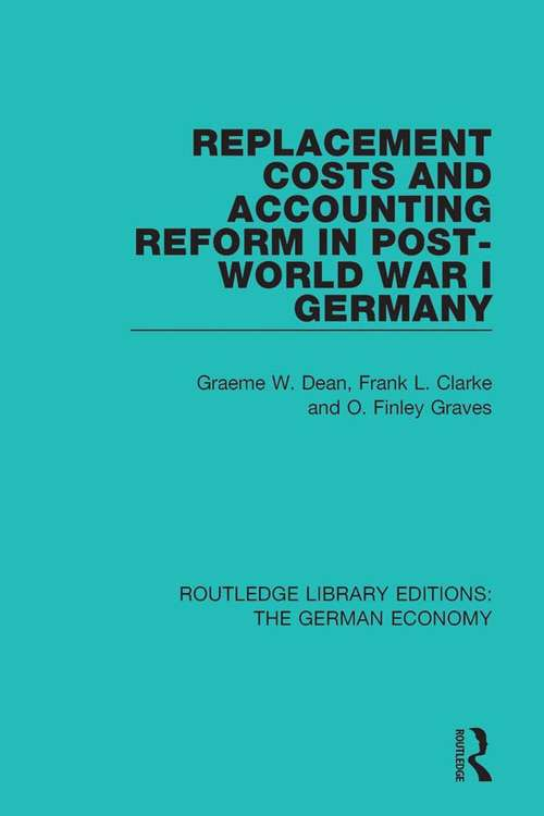 Replacement Costs and Accounting Reform in Post-World War I Germany (Routledge Library Editions: The German Economy #2)