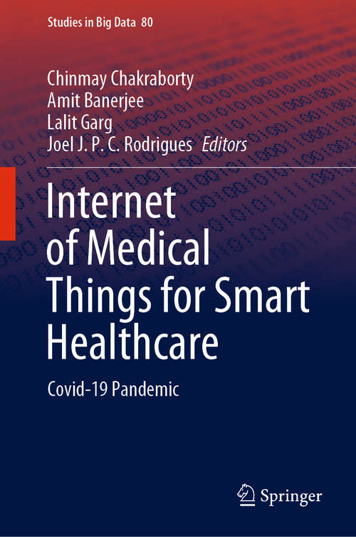 Internet of Medical Things for Smart Healthcare: Covid-19 Pandemic (Studies in Big Data #80)