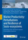Marine Productivity: Perturbations and Resilience of Socio-ecosystems