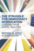 The Struggle for Democracy in Education: Lessons from Social Realities