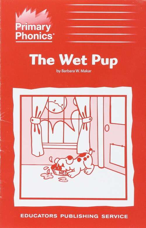 The Wet Pup (Primary Phonics Storybook #Set 1A Book 7)