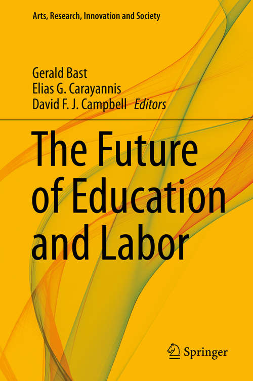 The Future of Education and Labor (Arts, Research, Innovation and Society)