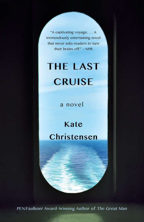 Collection sample book cover The Last Cruise by Kate Christensen, a porthole view of the ocean from the stern of the ship