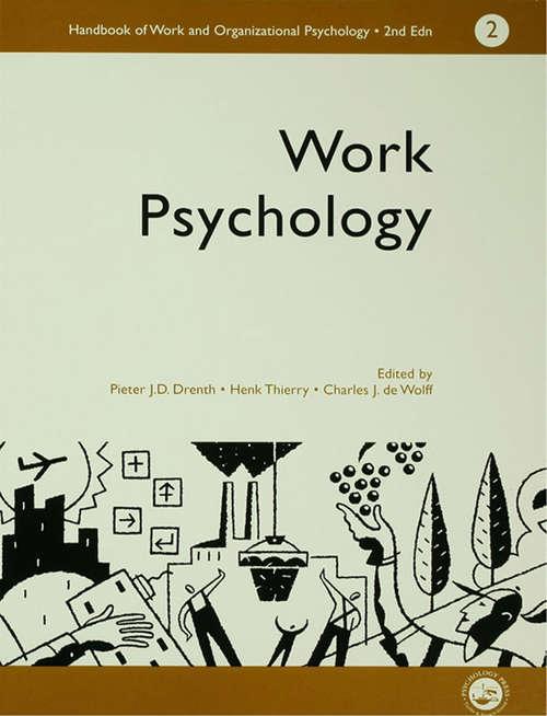 A Handbook of Work and Organizational Psychology: Volume 2: Work Psychology (Handbook Of Work And Organizational Psychology Ser. #Vol. 3)
