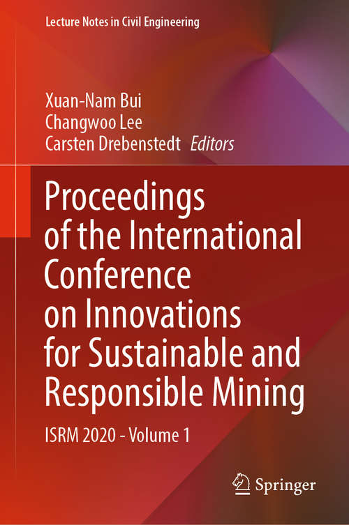 Proceedings of the International Conference on Innovations for Sustainable and Responsible Mining: ISRM 2020 - Volume 1 (Lecture Notes in Civil Engineering #109)