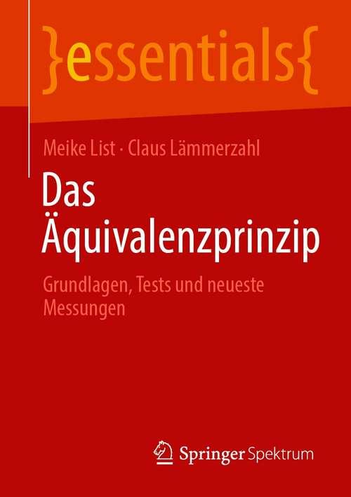 Das Äquivalenzprinzip: Grundlagen, Tests und neueste Messungen (essentials)