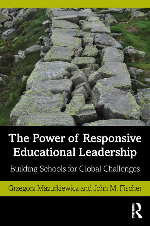 The Power of Responsive Educational Leadership: Building Schools for Global Challenges