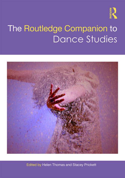 The Routledge Companion to Dance Studies (Routledge Companions)