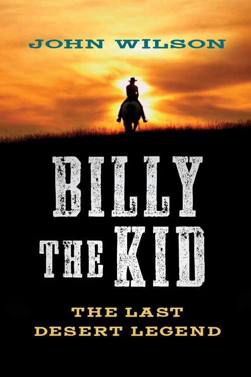 Billy the Kid: The Last Desert Legend