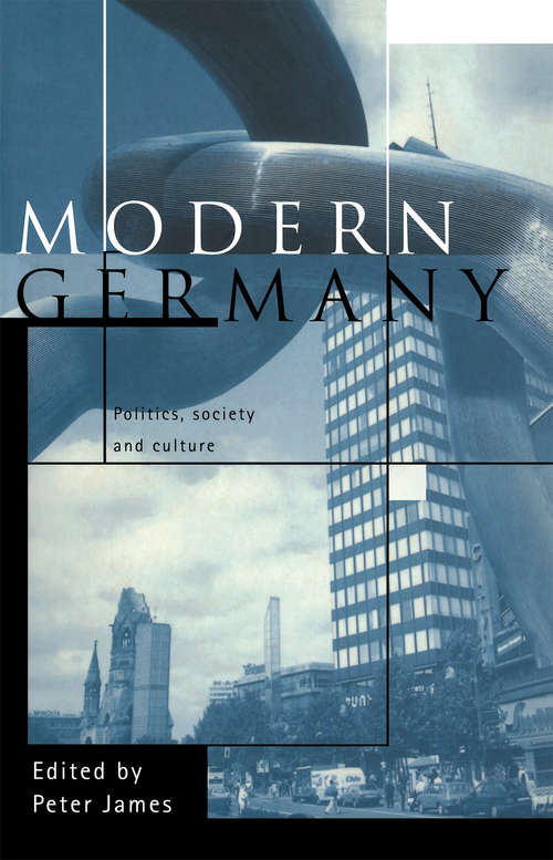 Modern Germany: Politics, Society and Culture