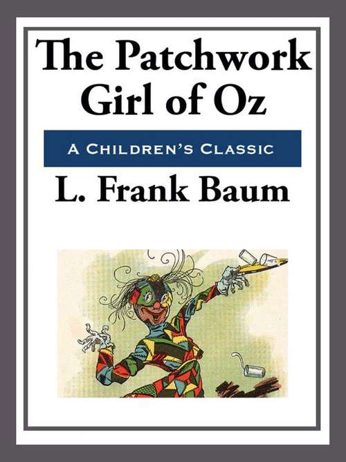 The Patchwork Girl of Oz (The Land of Oz #7)