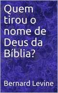 Quem tirou o nome de Deus da Bíblia?