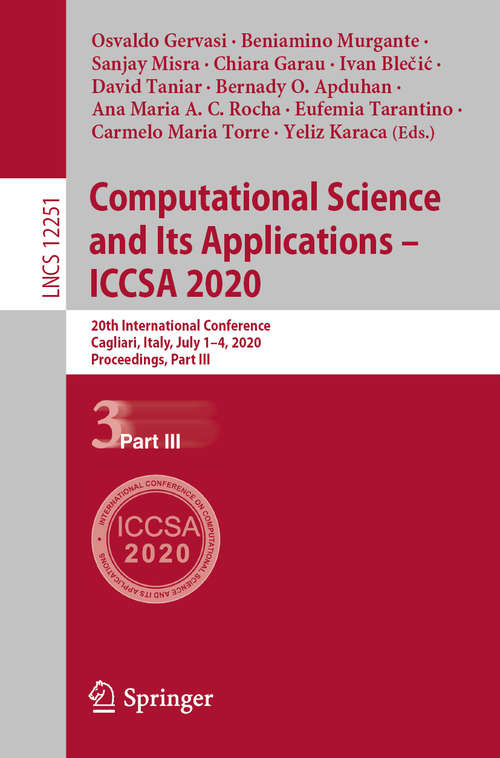 Computational Science and Its Applications – ICCSA 2020: 20th International Conference, Cagliari, Italy, July 1–4, 2020, Proceedings, Part III (Lecture Notes in Computer Science #12251)