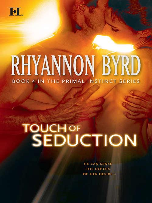 Touch of Seduction (Primal Instinct #4)