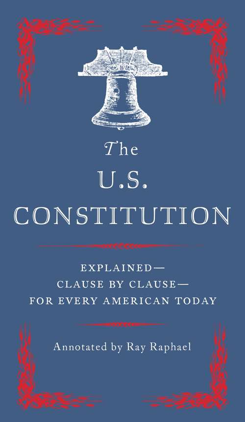 The U.S. Constitution: Explained for Every American