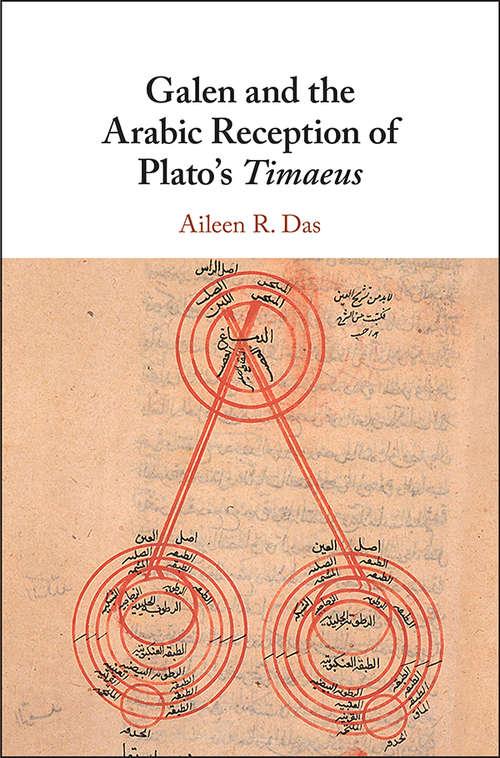 Galen and the Arabic Reception of Plato's Timaeus