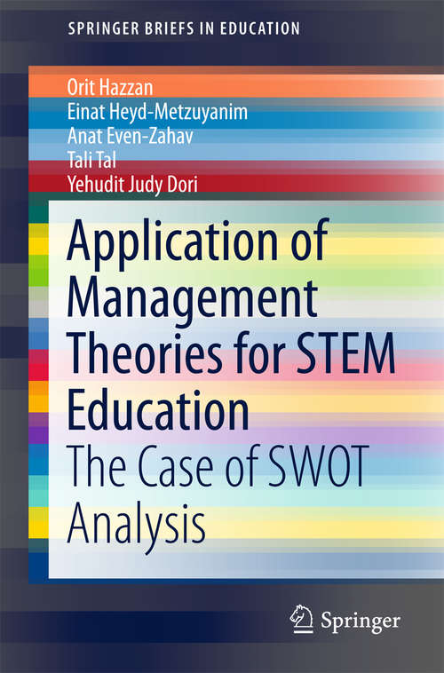 Application of Management Theories for STEM Education: The Case of SWOT Analysis (SpringerBriefs in Education)