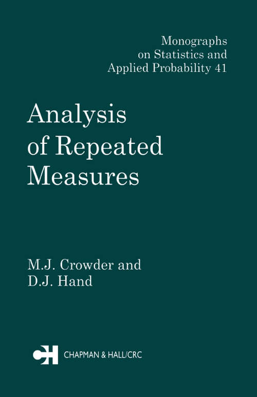 Analysis of Repeated Measures: A Practical Approach For Behavioural Scientists (Chapman And Hall/crc Monographs On Statistics And Applied Probability Ser. #41)