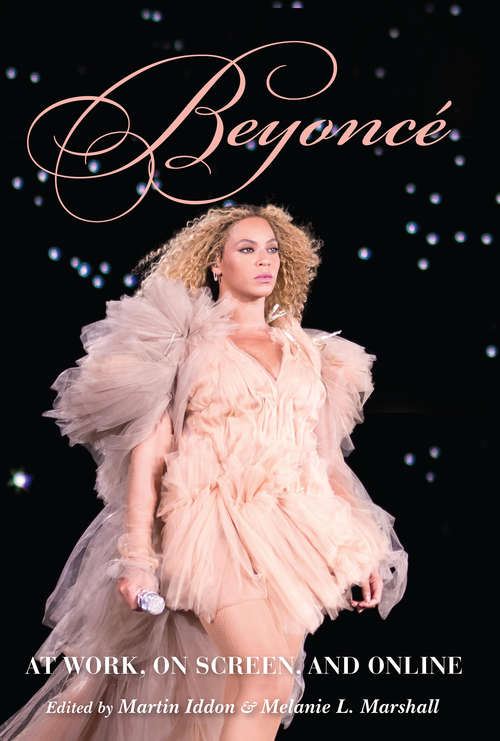 Beyoncé: At Work, On Screen, and Online