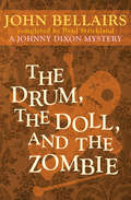 The Drum, the Doll, and the Zombie: Book Nine) (Johnny Dixon #9)