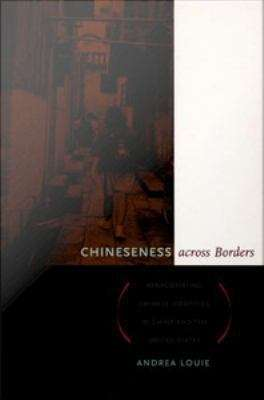 Chineseness Across Borders: Renegotiating Chinese Identities in China and the United States
