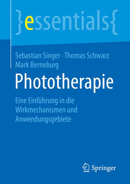 Phototherapie: Eine Einführung in die Wirkmechanismen und Anwendungsgebiete (essentials)